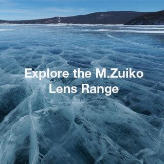 Olympus Explore MZuiko Lens Range